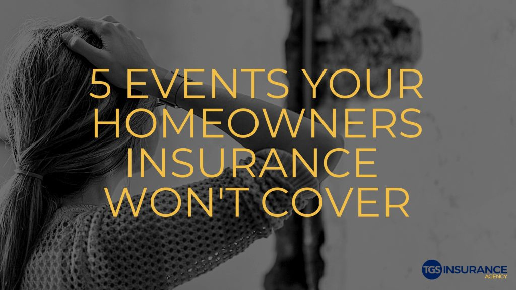 cover photo for blog: 5 events your home insurance will not cover