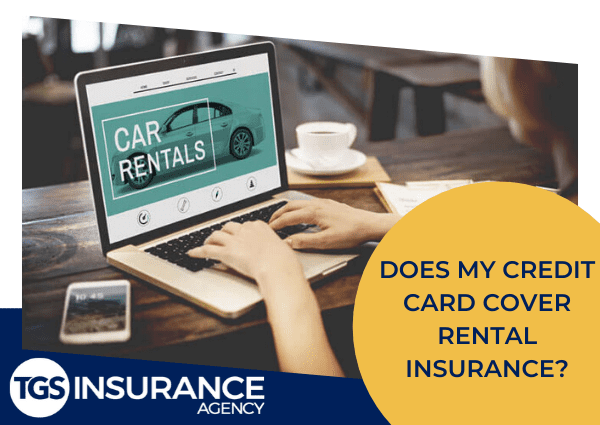 Does My Credit Card Cover Rental Insurance