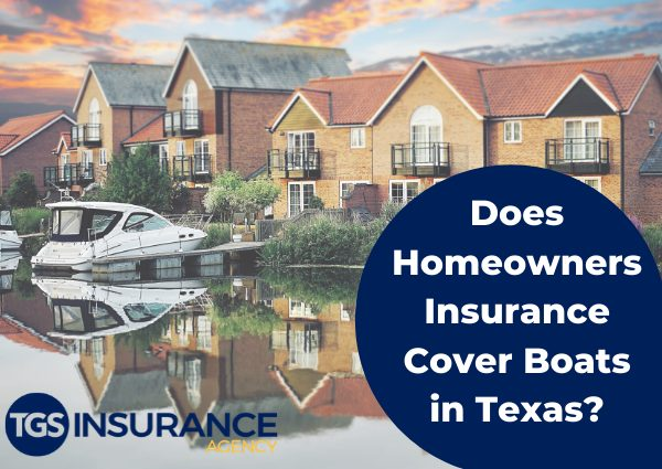 Does Homeowners Insurance Cover Boats in Texas?