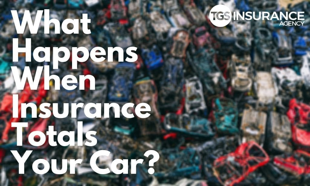 what happens when insurance totals your car?